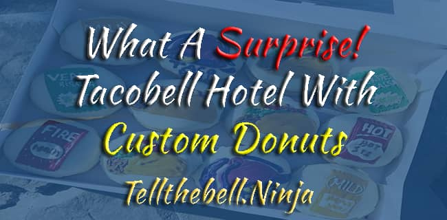 Tacobell Hotel with Custom Donuts